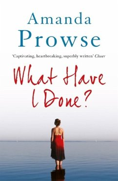 What Have I Done? - Prowse, Amanda