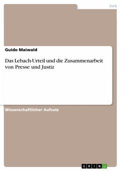 Das Lebach-Urteil und die Zusammenarbeit von Presse und Justiz (eBook, PDF)