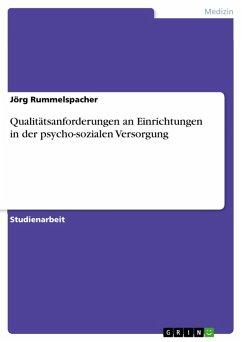 Qualitätsanforderungen an Einrichtungen in der psycho-sozialen Versorgung (eBook, PDF)