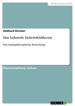 Eine kulturelle Einheitsfeldtheorie (eBook, PDF)