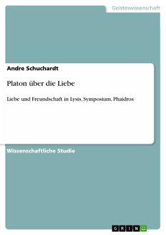 Platon über die Liebe (eBook, PDF)