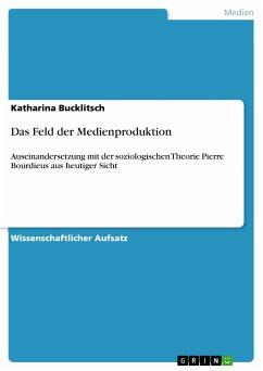 Das Feld der Medienproduktion (eBook, PDF)