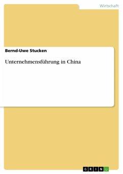 Unternehmensführung in China (eBook, ePUB)