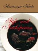 Hamburger Küche: Süß- und Nachspeisen. Kochbuch mit traditionellen Desserts, Gebäck, Getränken und mehr aus dem alten Hamburg