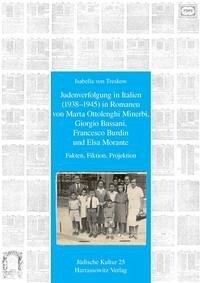 Judenverfolgung in Italien (1938-1945) in Romanen von Marta Ottolenghi Minerbi, Giorgio Bassani, Francesco Burdin und Elsa Morante