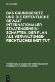 Das Grundgesetz und die öffentliche Gewalt internationaler Staatengemeinschaften. Der Plan als verwaltungsrechtliches Institut (eBook, PDF)