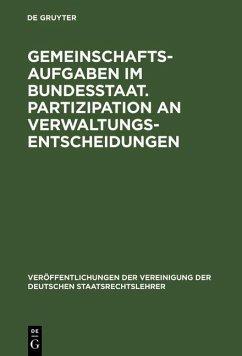 Gemeinschaftsaufgaben im Bundesstaat. Partizipation an Verwaltungsentscheidungen (eBook, PDF)