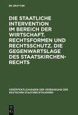 Die staatliche Intervention im Bereich der Wirtschaft. Rechtsformen und Rechtsschutz. Die Gegenwartslage des Staatskirchenrechts (eBook, PDF)