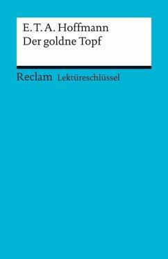 Lektüreschlüssel. E. T. A. Hoffmann: Der goldne Topf (eBook, ePUB) - Neubauer, Martin