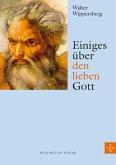 Einiges über den lieben Gott (eBook, ePUB)