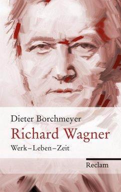 Richard Wagner (eBook, ePUB) - Borchmeyer, Dieter
