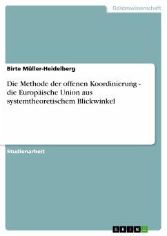 Die Methode der offenen Koordinierung - die Europäische Union aus systemtheoretischem Blickwinkel (eBook, PDF)