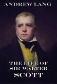 The Life Of Sir Walter Scott (eBook, ePUB)