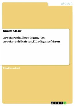 Arbeitsrecht, Beendigung des Arbeitsverhältnisses, Kündigungsfristen (eBook, ePUB)