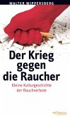 Der Krieg gegen die Raucher (eBook, ePUB)