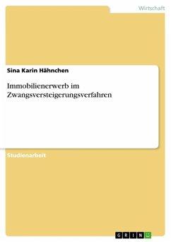 Immobilienerwerb im Zwangsversteigerungsverfahren (eBook, ePUB)