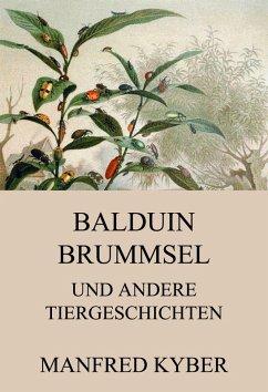 Balduin Brummsel und andere Tiergeschichten (eBook, ePUB) - Kyber, Manfred