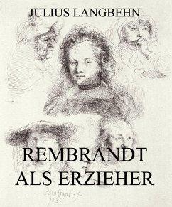 Rembrandt als Erzieher (eBook, ePUB) - Langbehn, Julius
