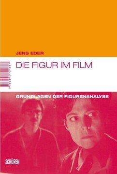 Die Figur im Film (eBook, ePUB) - Eder, Jens