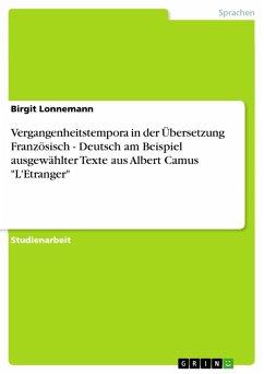 """Vergangenheitstempora in der Übersetzung Französisch - Deutsch am Beispiel ausgewählter Texte aus Albert Camus """"L'Etranger"""" (eBook, PDF)"""