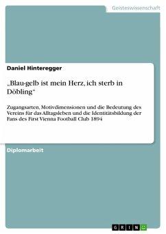 """""""Blau-gelb ist mein Herz, ich sterb in Döbling"""" (eBook, PDF)"""