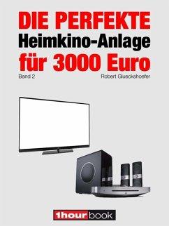 Die perfekte Heimkino-Anlage für 3000 Euro (Band 2)