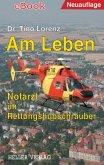 Am Leben - Notarzt im Rettungshubschrauber (eBook, ePUB)