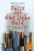 Felix und das liebe Geld (eBook, ePUB)