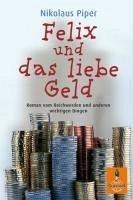 Felix und das liebe Geld (eBook, ePUB) - Piper, Nikolaus