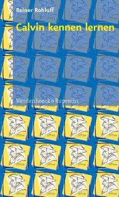 Calvin kennen lernen (eBook, PDF) - Rohloff, Reiner