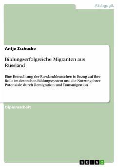 Bildungserfolgreiche Migranten aus Russland (eBook, PDF)