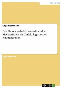 Der Einsatz wahrheitsinduzierender Mechanismen im Umfeld logistischer Kooperationen (eBook, PDF)