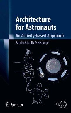 Architecture for Astronauts (eBook, PDF) - Häuplik-Meusburger, Sandra