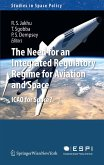 The Need for an Integrated Regulatory Regime for Aviation and Space (eBook, PDF)
