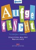 Aufgefischt (eBook, PDF)