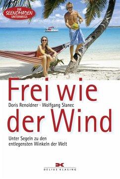 Frei wie der Wind (eBook, PDF) - Renoldner, Doris; Slanec, Wolfgang