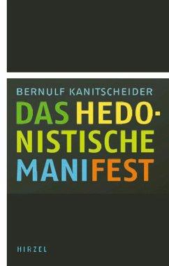 Das hedonistische Manifest (eBook, PDF) - Kanitscheider, Bernulf