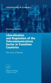 Liberalization and Regulation of the Telecommunications Sector in Transition Countries (eBook, PDF)