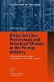 Distorted Time Preferences and Structural Change in the Energy Industry (eBook, PDF)