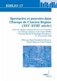 Spectacles et pouvoirs dans l'Europe de l'Ancien Régime (XVIe -XVIIIe siècle) (eBook, PDF)