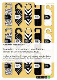 Innovative Erfolgsfaktoren von Boutique Hotels im deutschsprachigen Raum (eBook, PDF)