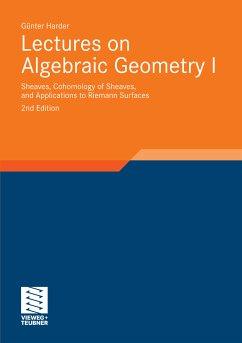 Lectures on Algebraic Geometry I (eBook, PDF) - Harder, Günter