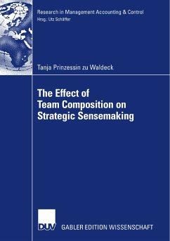 The Effect of Team Composition on Strategic Sensemaking (eBook, PDF) - Waldeck, Tanja