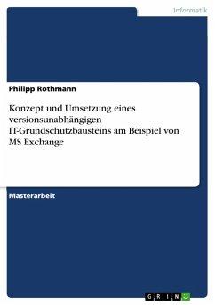 Konzept und Umsetzung eines versionsunabhängigen IT-Grundschutzbausteins am Beispiel von MS Exchange (eBook, PDF)