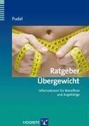 Ratgeber Übergewicht. (Ratgeber zur Reihe Fortschritte der Psychotherapie, Band 19) (eBook, PDF) - Pudel, Volker