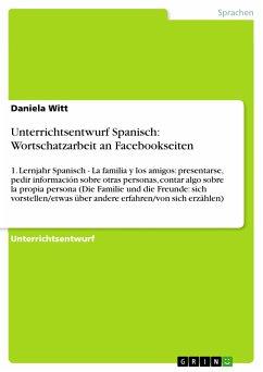 Unterrichtsentwurf Spanisch: Wortschatzarbeit an Facebookseiten (eBook, PDF)