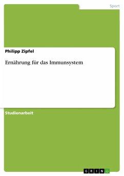 Ernährung für das Immunsystem (eBook, PDF)