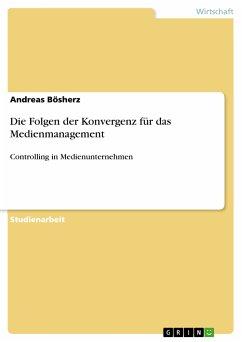 Die Folgen der Konvergenz für das Medienmanagement (eBook, PDF)