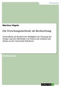 Die Forschungsmethode als Beobachtung (eBook, ePUB)