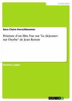 """Peinture d'un film. Vue sur """"Le dejeuner sur l'herbe"""" de Jean Renoir (eBook, PDF)"""